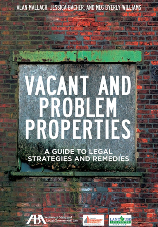 ABA Vacant and Problem Properties Book: A Guide to Legal Strategies and Remedies Book Cover