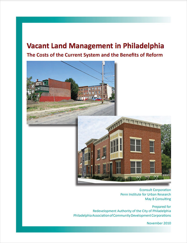Vacant Land Management in Philadelphia The Costs of the Current System and the Benefits of Reform Cover